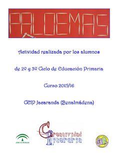 Paloemas  Trabajo realizado por los alumnos de 3º, 4º, 5º y 6º dentro del programa de Creatividad Literaria.