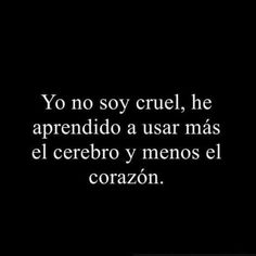 Yo no soy cruel. Motivacional Quotes, True Quotes, Book Quotes, Ironic Quotes, Inspirational Phrases, Motivational Phrases, The Words, Fitness Video, Love Phrases