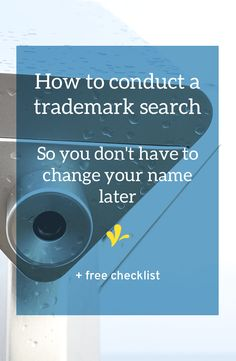 It's a pain to do a detailed trademark search. But doing one helps assure you've got a unique name that won't infringe on anyone else's trademark rights. Click through for step-by-step instructions on performing a trademark search AND download your free checklist.