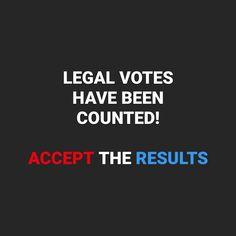 LEGAL VOTES HAVE BEEN COUNTED! ACCEPT THE RESULTS #bidenharris2020 #biden2020 #biden #joebiden #biden #support #countallvotes #vote2020