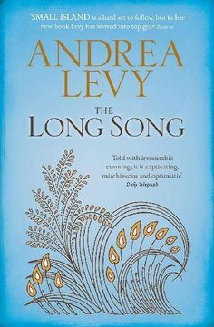 The Long Song by Andrea Levy.