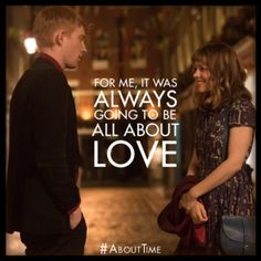 About Time Movie: Comedy, Romance, Family and Time Travel... this is the movie I was talking about last night @Emily Schoenfeld Smernis @Danielle Lancaster Tackoor