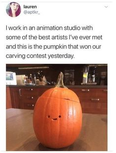"Omg the cuteness! ""I work in one in an animation studio with some of the best artist we've ever met. This is the pumpkin that win our pumpkin carving contest"