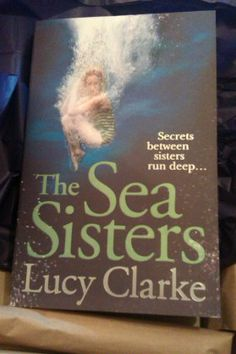 The Sea Sisters by Lucy Clarke