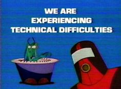 locar! Technical Difficulties. love Brak and space ghost