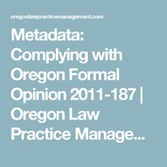 Metadata: Complying with Oregon Formal Opinion 2011-187 | Oregon Law Practice Management
