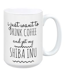 I Just Want to Pet My Shiba Inu Mug