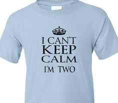 "Funny 2 Year Old Birthday T-shirt ""i Can't Keep Calm, I'm Two"" Boys - Brought to you by Avarsha.com"
