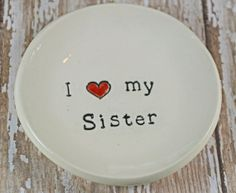I heart my sister ceramic trinket dish ring dish by DLpottery