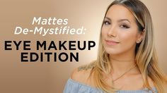 Mattes De-Mystified Eye Makeup Edition!