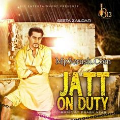 Upcoming Song Of Geeta Zaildar Jatt on duty Free Download Mp3crush.Com . First Available on Net . Song Released Out 13-july-2014.Jatt On Duty Geeta Zaildar|Mp3crush provides u song ,video and lyrics all stuf in one click download free and share direct on facebook.