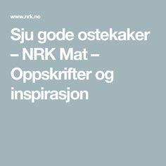 Sju gode ostekaker – NRK Mat – Oppskrifter og inspirasjon Oreo