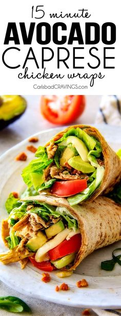 15 Minute Avocado Caprese Chicken Wraps | Carlsbad Cravings | Bloglovin'