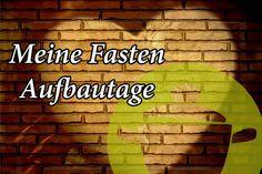 Fasten – Die Aufbautage - WirEssenGesund - Famous Last Words Tip Jars, Liquid Diet, Weekly Spread, Famous Last Words, Detox, Vegan, Health, Tips, Food