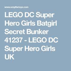 LEGO DC Super Hero Girls Batgirl Secret Bunker 41237 - LEGO DC Super Hero Girls UK