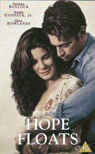 Hope Floats.  Love this movie - favorite quote:  That's what momma always says. She says that beginnings are scary, endings are usually sad, but it's the middle that counts the most. Try to remember that when you find yourself at a new beginning. Just give hope a chance to float up. And it will...