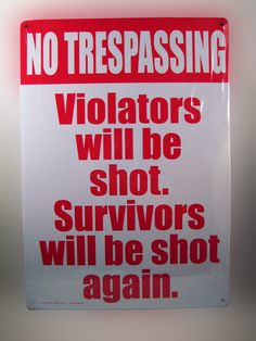 """NO TRESPASSING TIN SIGN....... Our """"No Trespassing"""" 8 1/4 x 11 1/2 tin sign that looks great and has two stern messages. Makes them think twice before they proceed. theonestopfunshop.com"""