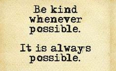 Aardig voor iedereen....Vergeet niet om aardig te zijn voor jezelf!