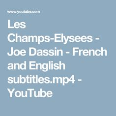 Les Champs-Elysees - Joe Dassin - French and English subtitles.mp4 - YouTube