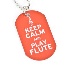 Keep Calm and Play Flute Dog Tag Necklace for by hornandcastle, $7.00