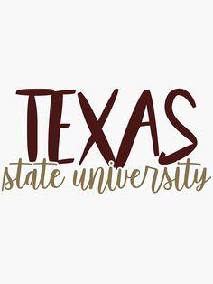 'Texas State University' Sticker by mynameisliana Texas State Bobcats, Texas State University, School Shirt Designs, School Shirts, Graduate School, College Graduation, Making Shirts, Sticker Design, Wall Collage
