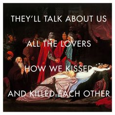 """The Reconciliation of the Montagues and the Capulets over the Dead Bodies of Romeo and Juliet by Frederic Leighton // """"Sober II"""" by Lorde This Is Us, Just For You, My Love, Gellert Grindelwald, Captive Prince, Crazy Ex, Buffy Summers, Ex Girlfriends, Romeo And Juliet"""