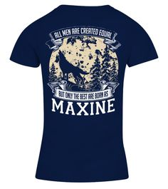 # MAXINE IS THE BEST BACK .  MAXINE IS THE BEST  A GIFT FOR THE SPECIAL PERSON  It's a unique tshirt, with a special name!   HOW TO ORDER:  1. Select the style and color you want:  2. Click Reserve it now  3. Select size and quantity  4. Enter shipping and billing information  5. Done! Simple as that!  TIPS: Buy 2 or more to save shipping cost!   This is printable if you purchase only one piece. so dont worry, you will get yours.   Guaranteed safe and secure checkout via:  Paypal | VISA…