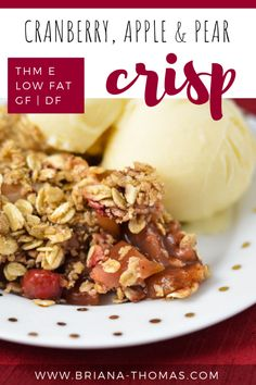This warm and comforting Cranberry, Apple & Pear Crisp is the perfect THM E dessert - with easy ingredients that can be sourced locally! THM E, low fat, allergy friendly, no refined sugar Thm Recipes, Fall Recipes, Dessert Recipes, Apple Recipes, Drink Recipes, Vegetarian Recipes, Healthy Recipes, Apple Pear Crisp, Healthy Carbs