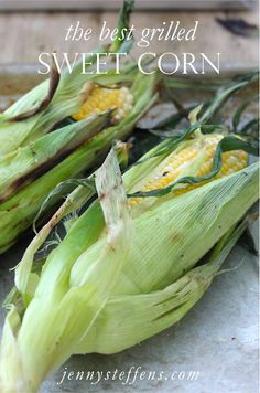 The Best Grilled Sweet Corn    http://jennysteffens.blogspot.com/2012/06/grilled-corn-on-cob-summer-sweet-corn.html