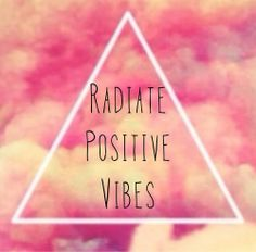 radiate positive vibes - Google Search