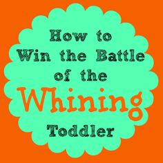 {Raising Tots} How to Win the Battle of the Whining Toddler