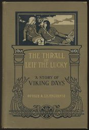 The Thrall of Leif the Lucky. A Story of Viking Days. Having Pictures and Designs by Troy &amp