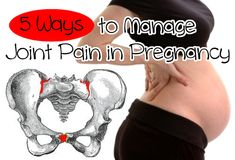 5 Ways to Manage Joint Pain in Pregnancy a (you might not feel it now...but you will in the 3rd trimester!!!)