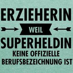 Erzieherin - Weil Superheldin Keine Offizielle Berufsbezeichnung Ist