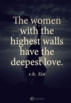 The Women With The Highest Walls Have The Deepest Love Pictures, Photos, and Images for Facebook, Tumblr, Pinterest, and Twitter