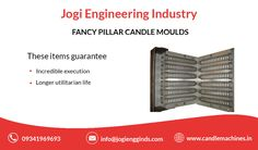 Jogi Engineering industries, Is the supplier of Candle moulds, Chalk moulds & Camphor making machines. We export silicon moulds, birthday & Metal Candle moulds Candle Making Machine, Candle Molds, Pillar Candles, Engineering, Industrial, Packaging, Plastic, Fancy, Plastic Art