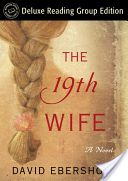 The 19th Wife (Random House Reader's Circle Deluxe Reading Group Edition): A ... - David Ebershoff - Google Books