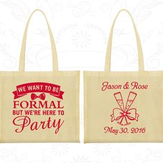 We want to be Formal, but we are here to party, Printed Tote Bags, Romantic Wedding Bags, Tote Bag Wedding (406)