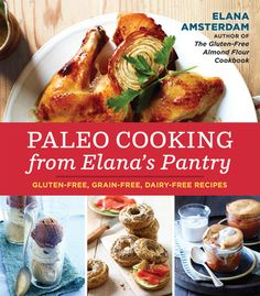 Cookbook review:  Paleo Cooking from Elana's Pantry