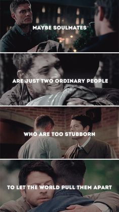 maybe soulmates are just two ordinary people who are too stubborn to let the world pull them apart so I'm looking through destiel stuff and then I see this and now I'm trying not to cry Supernatural Ships, Supernatural Quotes, Sherlock Quotes, Great Love Stories, Love Story, Misha Collins, Jensen Ackles, Super Natural, Superwholock