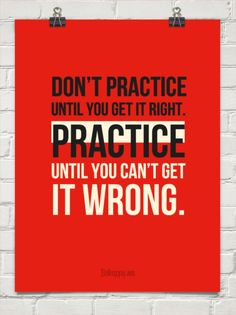 don't practice till you get it right practice till you can't get it wrong - Google zoeken