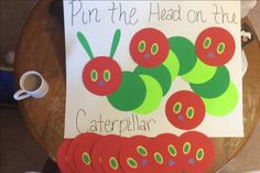 Pin the head on the caterpillar. The very hungry caterpillar birthday party.