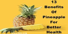 13 Benefits Of Pineapple For Better Health   Family Health Freedom Network