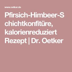 Pfirsich-Himbeer-Schichtkonfitüre, kalorienreduziert Rezept | Dr. Oetker