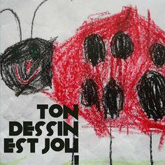 Encourager les enfants ton dessin est joli