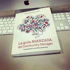 La guía avanzada del Community Manager (Juan Carlos Mejía)
