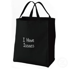 I Have Issues Embroidered Bags $21.45