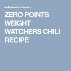 ZERO POINTS WEIGHT WATCHERS CHILI RECIPE