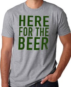 Hey, I found this really awesome Etsy listing at https://www.etsy.com/listing/513205735/st-patricks-day-shirt-here-for-the-beer