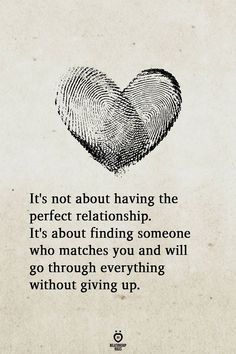 It's not about having the perfect relationship. It's about finding someone who matches you and will go through everything without giving up. quotes It's Not About Having The Perfect Relationship Cute Love Quotes, Soulmate Love Quotes, Romantic Love Quotes, Love Quotes For Him, True Quotes, Words Quotes, Quotes Quotes, Romantic Dates, Romantic Gifts